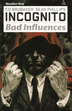 300px-Incognito_Bad_Influences_Vol_1_1